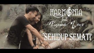 Lirik Lagu HarmoniA - Sehidup Semati Feat. Rusmina Dewi