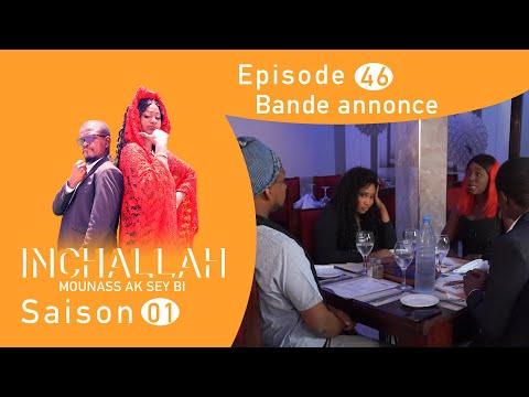 INCHALLAH, Mounass Ak Sey Bi - Saison 1 - Episode 46  : la bande annonce