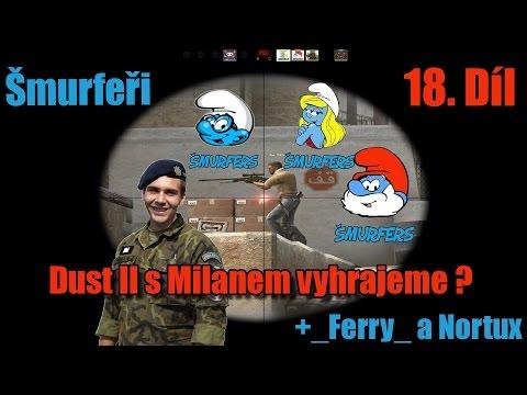 #18 |Counter-Strike:GO| Šmurfeři|Dust II s Milanem vyhrajeme ? | DUST ii | MinecraftOSTRAVSKY|FullHD