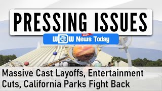 Pressing Issues - Massive Cast Layoffs, Entertainment Cuts, California Parks Fight Back (10/4/2020)