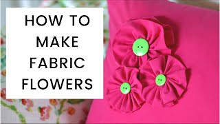 How To Make Fabric Flowers