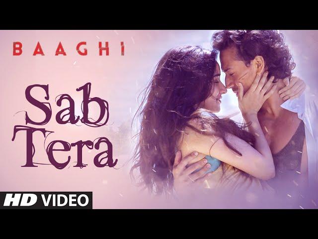 Sab Tera Video Song | Baaghi Movie Video Song | Shraddha Kapoor