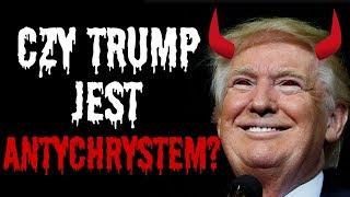 Czy Donald Trump może być kolejnym antychrystem?