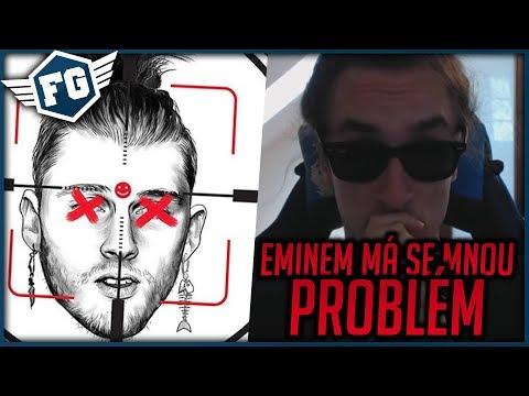 EMINEM MÁ SE MNOU PROBLÉM