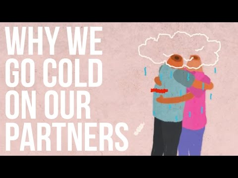 Why Do We Go Cold On Our Partners?