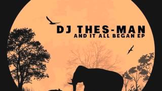 DJ Thes-Man -  And It All Began