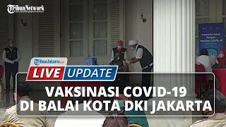 LIVE UPDATE: Vaksinasi Covid-19 di Balai Kota DKI Jakarta, Pemprov Terima 120 Ribu Dosis