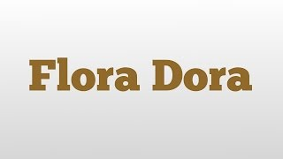 Flora Dora meaning and pronunciation