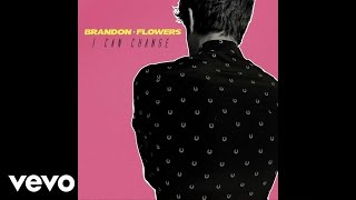 Brandon Flowers - I Can Change (Audio)