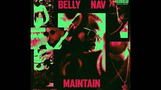 "*New* - Belly ft. NAV - ""Maintain"""