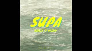 R2Bees Ft WizKid   Supa (Produced By Killmatic) [Audio]