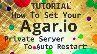 How To Set Your Agar.io Private Server To Auto Restart - Tutorial