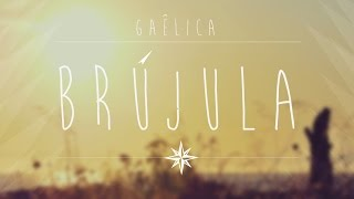 Brújula - Gaelica (Video)