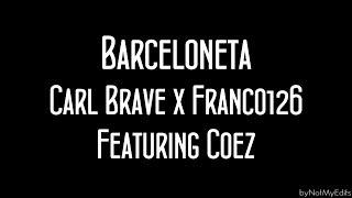 Barceloneta   Carl Brave X Franco 126 Ft. Coez • Testo