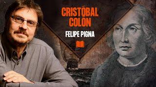Felipe Pigna: Cristóbal Colón | Los Libros de la Buena Memoria