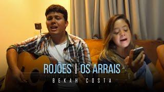 Bekah Costa -  Rojões - Os Arrais