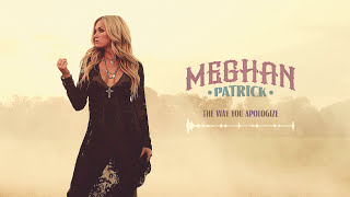 Meghan Patrick   The Way You Apologize   Official Audio