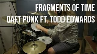 Daft Punk ft. Todd Edwards - Fragments of Time (Drum Cover)
