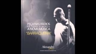 Alexandre Pires - Barraqueira (Áudio Oficial) LANÇAMENTO 2015