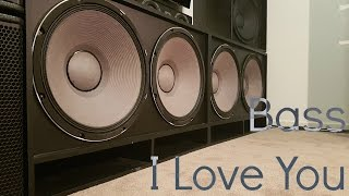 Bass I Love You On My Subs!!!!