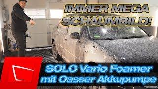 SOLO Vario Foamer mit Oasser Akkupumpe - Umbau und Test - der wirklich beste Schaumsprüher