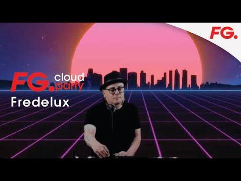 FREDELUX | FG CLOUD PARTY | LIVE DJ MIX | RADIO FG