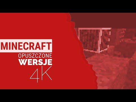 Minecraft 4K — Opuszczone wersje #1