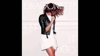 Dragonette - Let it Go (Audio)