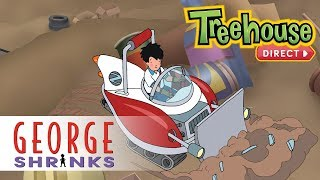 George Shrinks: Lost And Found Art - Ep. 40 | NEW FULL EPISODES ON TREEHOUSE DIRECT!