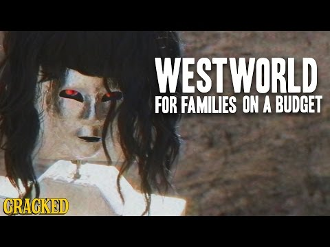 Westworld For Families On A Budget