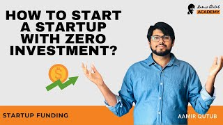How To Start A Startup With ZERO Investment?