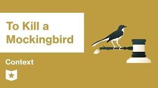To Kill a Mockingbird    Context   Harper Lee