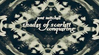 Joni Mitchell - Shades of Scarlett Conquering
