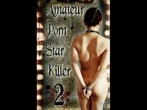 The Amateur Porn Star Killer craze