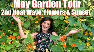 May Garden Tour - 2nd Heat Wave, Flowers & Sunset 🔥🌺🌅