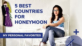 Top 5 Countries to Travel From India For Honeymoon | Cheap & Budget Flight, Visa and Expenses