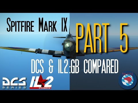 spitfire-ix--il2gb-amp-dcs-comparison--part-5--flaps-dirty-flight-landings-amp-mp-regulation