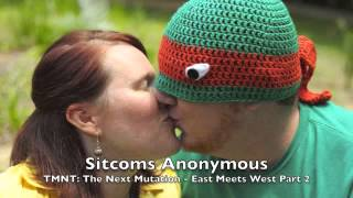 Sitcoms Anonymous - Commentary: TMNT: The Next Mutation - East Meets West Part 2