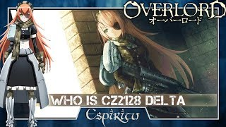 CZ2I28 Delta  - (Overlord) - Who is CZ2128 Delta? Overlord - Explained/Analysis