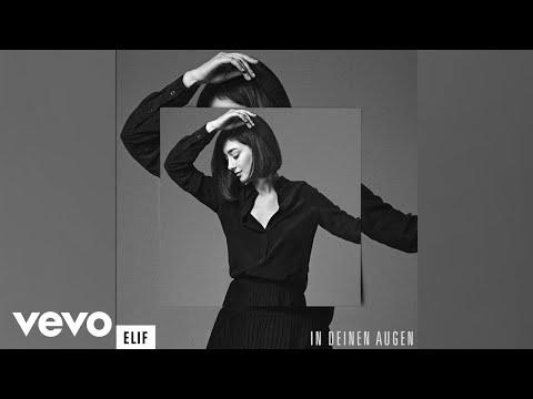 Elif - In deinen Augen (Official Video)