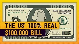 The Completely Real American $100,000 Bill