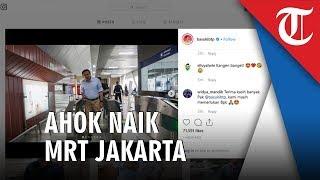 Untuk Pertama Kali, Ahok Naik MRT Jakarta