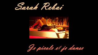 Sarah Rebai Je Picole Et Je Danse