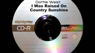 Dottie West - I Was Raised On Country Sunshine
