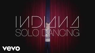Смотреть онлайн Клип Indiana - Solo Dancing