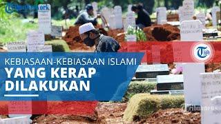 Ziarah Kubur, Kebiasaan Islami yang Berdasar pada Ayat Al-Quran dan Biasa Dilakukan saat Idul Fitri