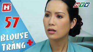 Blouse Trắng - Tập 57 | HTV Phim Tình Cảm Việt Nam Hay Nhất 2018