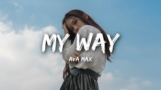 Ava Max   My Way (Lyrics  Lyrics Video)