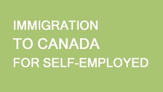 Immigration to Canada: Self Employed program. Quick overview. LP Group