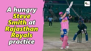 Watch: Steve Smith looked 'hungry' for runs during Rajasthan Royals practice | IPL 2019